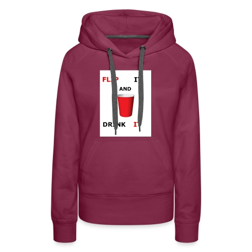 Flip It And Drink It - Women's Premium Hoodie