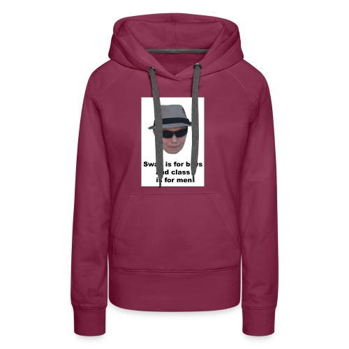 Swag is for boys and Class is for men - Women's Premium Hoodie