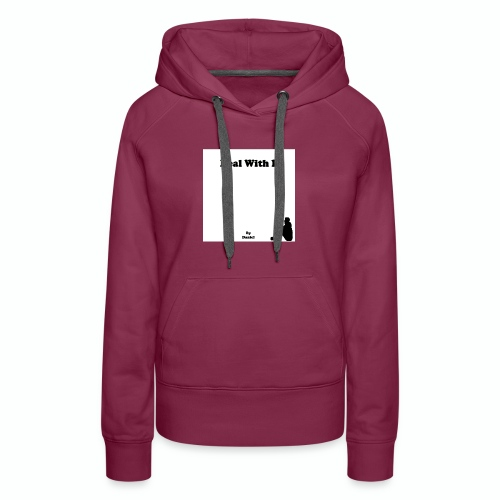 Deal with it by Daniel - Women's Premium Hoodie