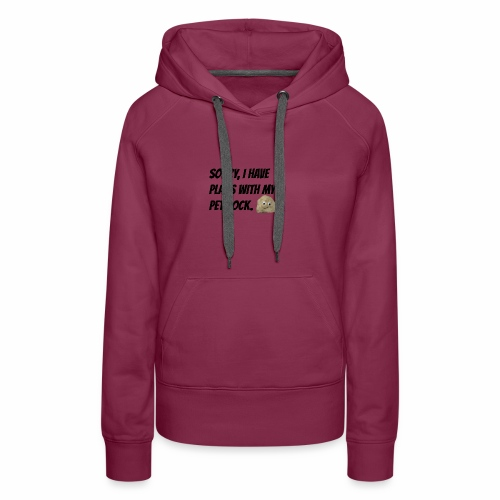 Sorry, I have plans with my pet rock. - Women's Premium Hoodie