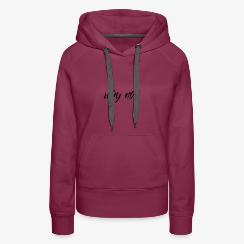 Why Not? For pale shirt - Women's Premium Hoodie