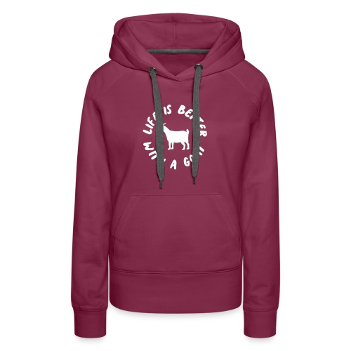 life is better with a goat - Women's Premium Hoodie