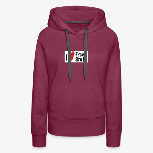 I love free stuff - Women's Premium Hoodie