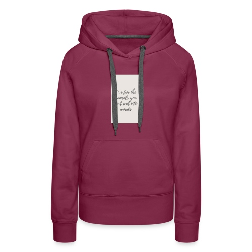 Live for the moments you can't put into words - Women's Premium Hoodie
