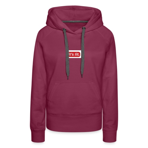 it's litttttt - Women's Premium Hoodie