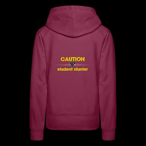 WARNING : STUNDENT STUNTER - Women's Premium Hoodie