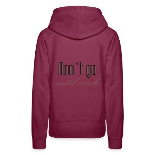 Don`t go - Women's Premium Hoodie