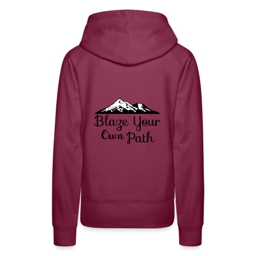 Blaze your own path - Women's Premium Hoodie
