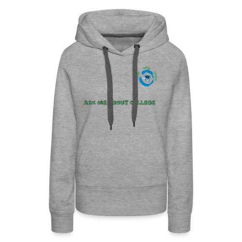 Ask Me About College - Women's Premium Hoodie