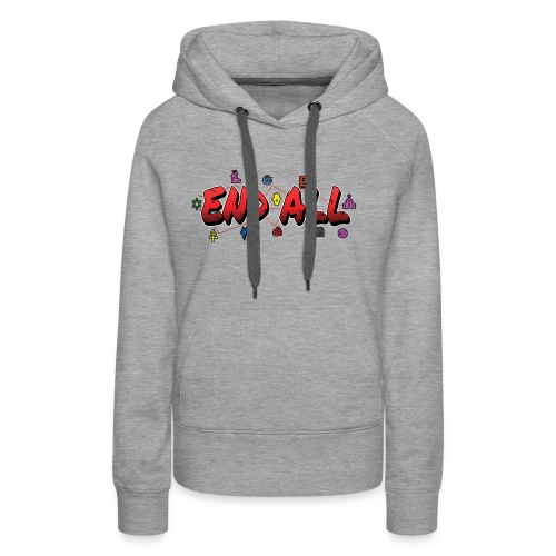 END ALL - Women's Premium Hoodie