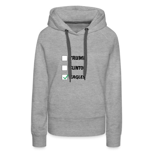 Humorous Voting eagles shirt - Women's Premium Hoodie