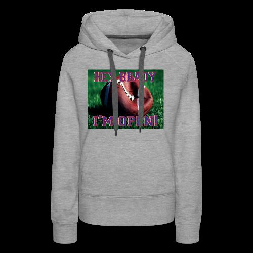 Brady I'm Open - Women's Premium Hoodie