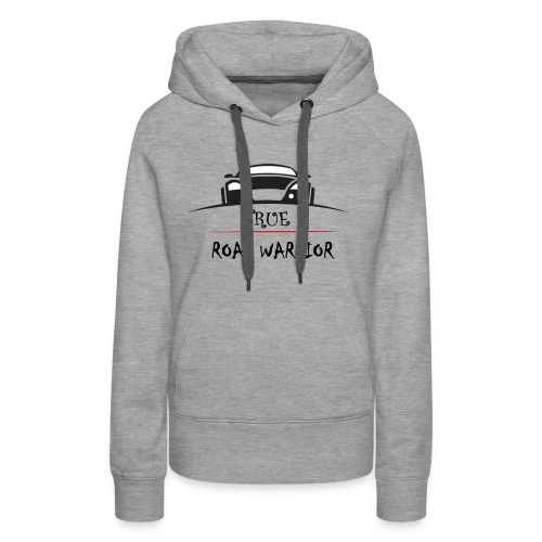 True Road Warrior - Women's Premium Hoodie