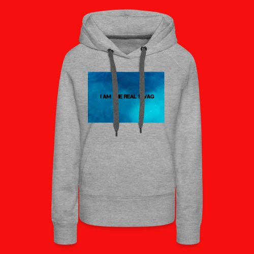 I AM THE REAL SWAG - Women's Premium Hoodie