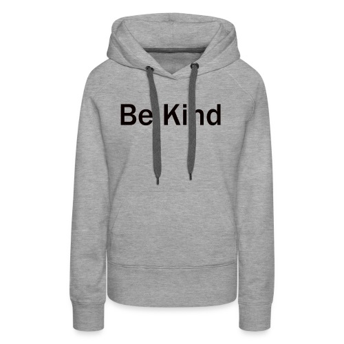 Be_Kind - Women's Premium Hoodie