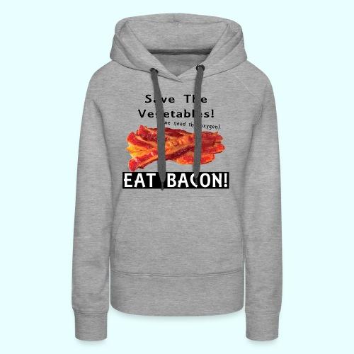 Eat Bacon! - Women's Premium Hoodie