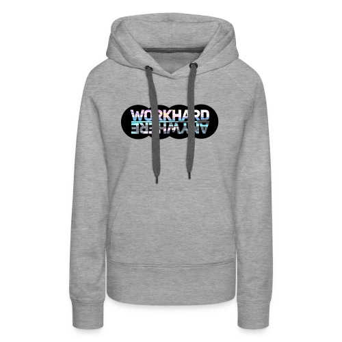 Work Hard Anywhere - Women's Premium Hoodie
