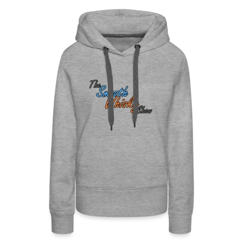 The Smooth Whisky Show - Women's Premium Hoodie