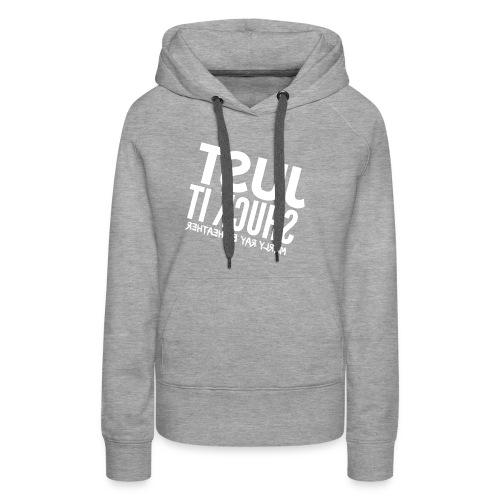 HEATHER FLIPPED - Women's Premium Hoodie