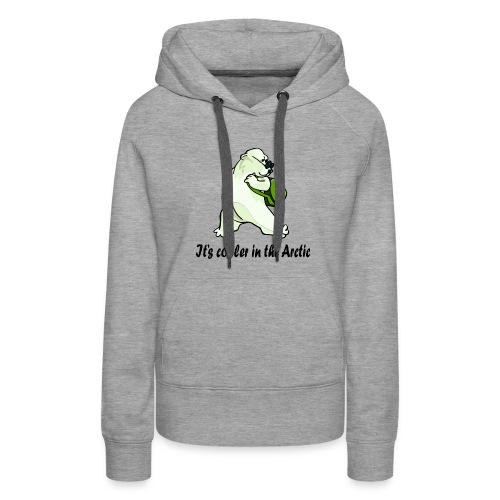 Cooler In The Arctic - Women's Premium Hoodie
