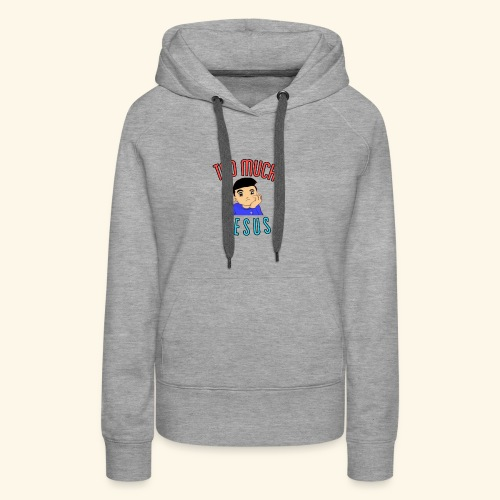 Too Much with Logo - Women's Premium Hoodie