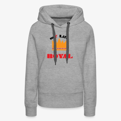 mYLifeROYAL - Women's Premium Hoodie
