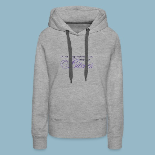 Bring on the Bitches in Eggplant - Women's Premium Hoodie