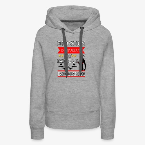Education is Important but paintball is importante - Women's Premium Hoodie