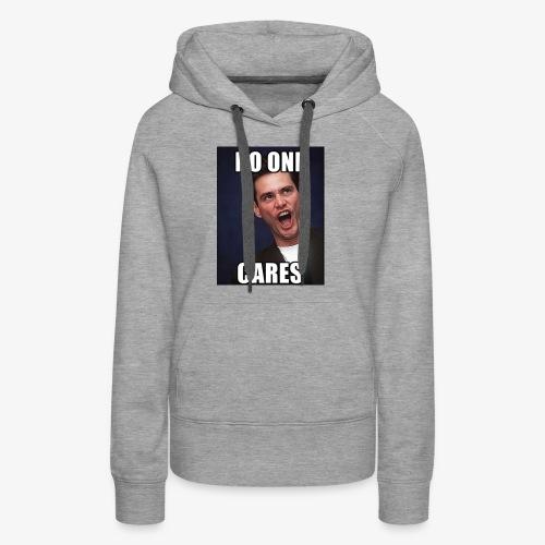 No One Cares - Women's Premium Hoodie