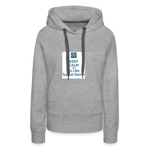 keep calm and be like typical gamer - Women's Premium Hoodie