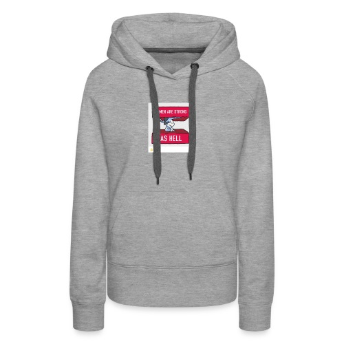 women are strong as hell - Women's Premium Hoodie
