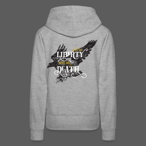 Give me Liberty or Give me Death - Women's Premium Hoodie