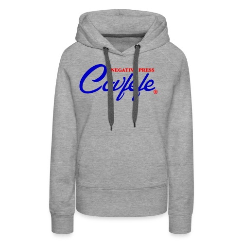 Negative Press Covfefe - Women's Premium Hoodie