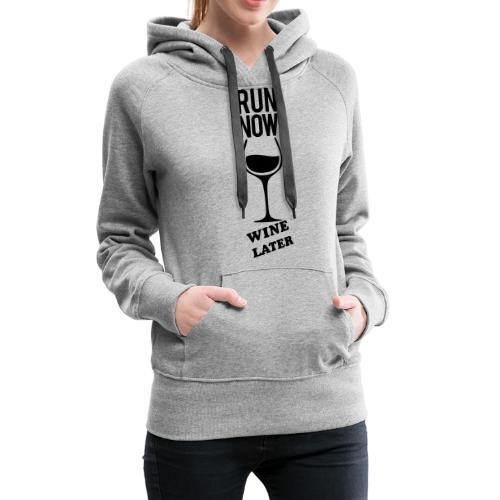 Run Now Gym Motivation - Women's Premium Hoodie