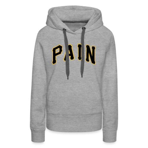 Pittsburgh Pain - Women's Premium Hoodie