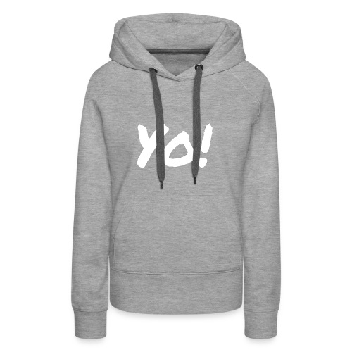 Yo! - Women's Premium Hoodie