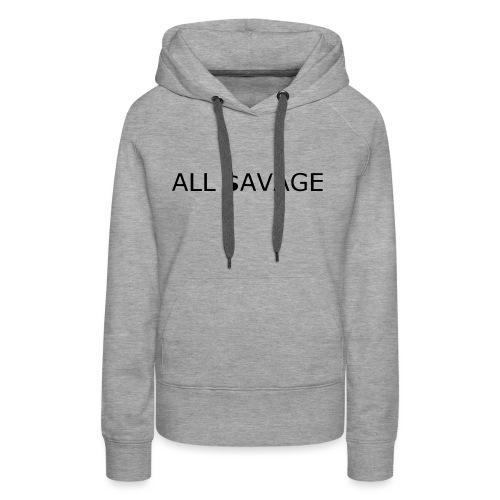 ALL $avage - Women's Premium Hoodie
