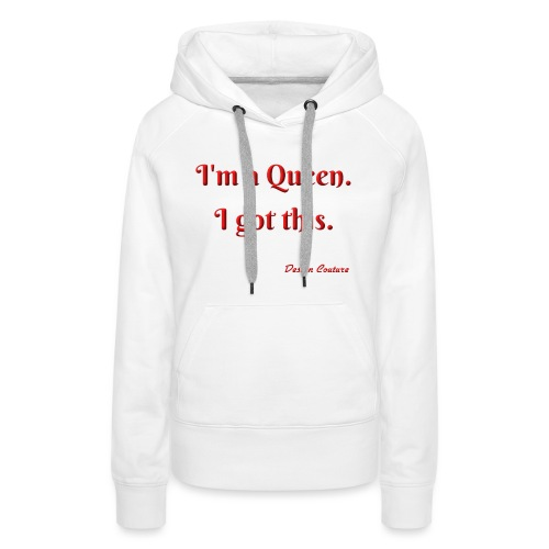 I M A QUEEN RED - Women's Premium Hoodie