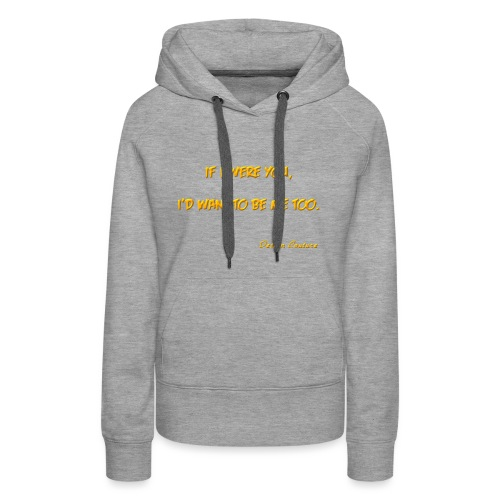 IF I WERE YOU ORANGE - Women's Premium Hoodie