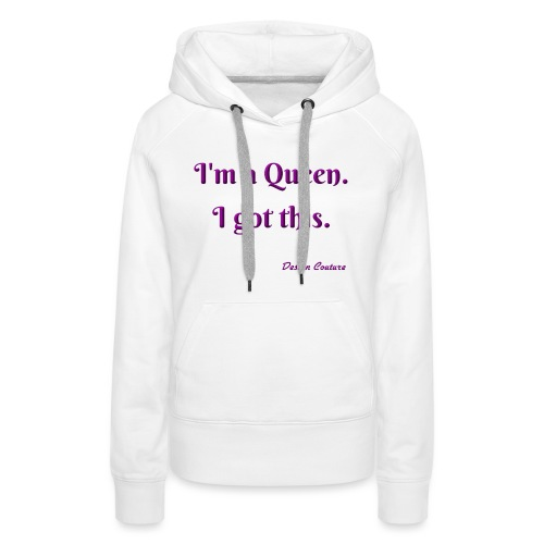 I M A QUEEN PURPLE - Women's Premium Hoodie