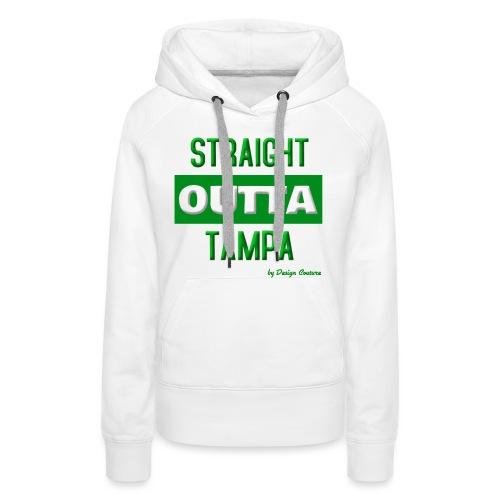STRAIGHT OUTTA TAMPA GREEN - Women's Premium Hoodie