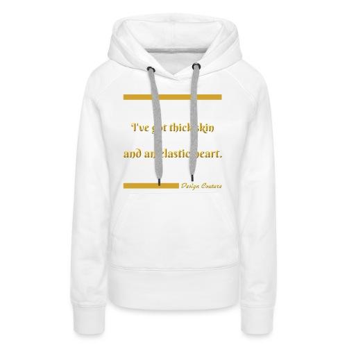I VE GOT THICK SKIN GOLD - Women's Premium Hoodie