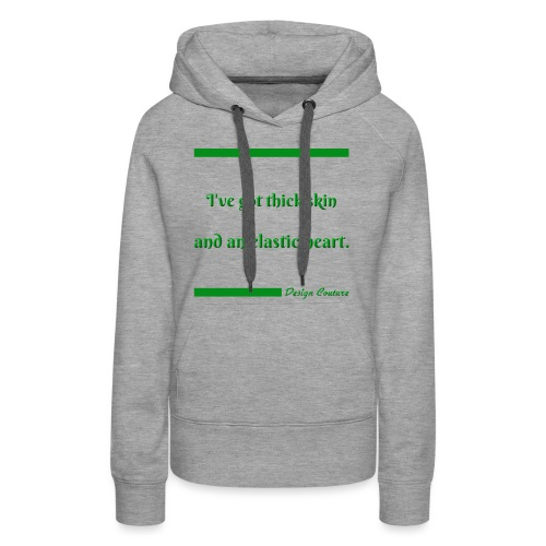 I VE GOT THICK SKIN GREEN - Women's Premium Hoodie