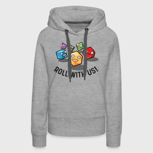 roll with us fantasy dice gamer gift - Women's Premium Hoodie