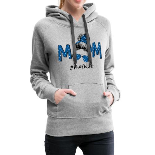 Mom Life - Women's Premium Hoodie
