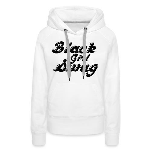 Black Girl Swag T-Shirt - Women's Premium Hoodie