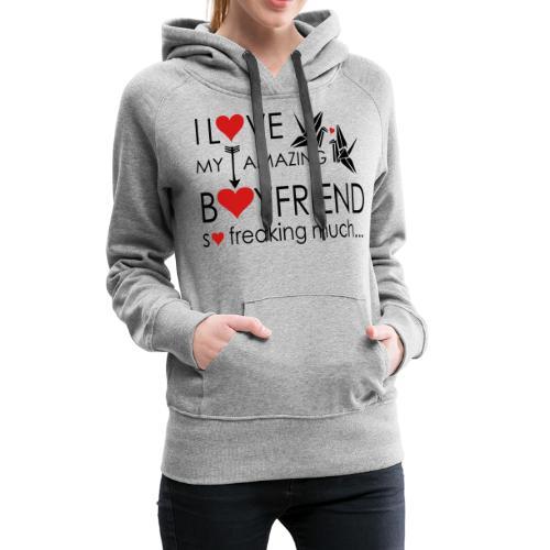 love my amazing bf freaking much - Women's Premium Hoodie