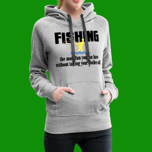 Fishing Fun - Women's Premium Hoodie