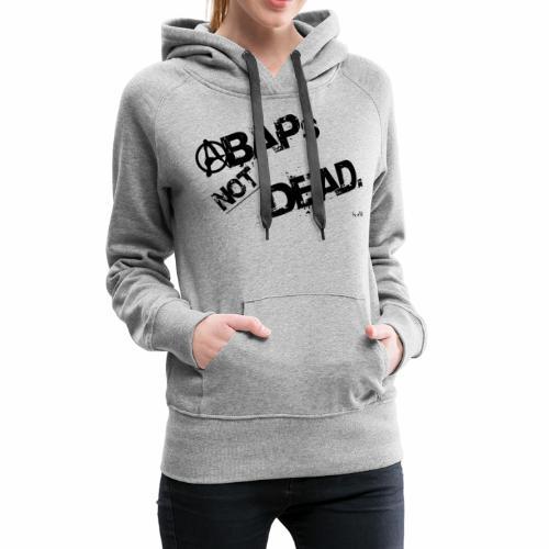 ABAPs Not Dead. - Women's Premium Hoodie