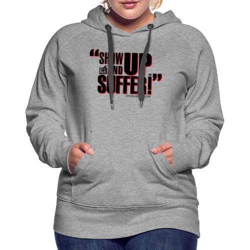 showupandsuffer_NewType_LC - Women's Premium Hoodie